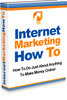 Thumbnail Internet Marketing - How To- Making Money from The Internet